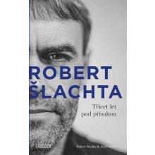 Nejlevnější Robert Šlachta - Třicet let pod přísahou - Josef Klíma